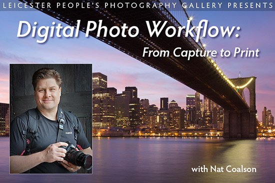 Digital Photo Workflow: From Capture to Print with Nat Coalson